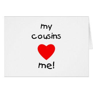 My Cousins Love Me Card