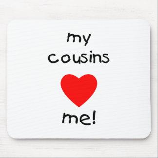 My Cousins Love Me Mouse Pad