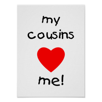My Cousins Love Me Poster