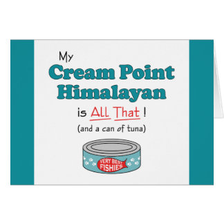 My Cream Point Himalayan is All That! Funny Kitty Card