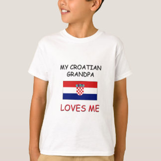 My Croatian Grandpa Loves Me T-Shirt
