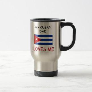 My CUBAN DAD Loves Me Mug