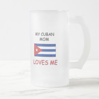 My Cuban Mom Loves Me Mugs