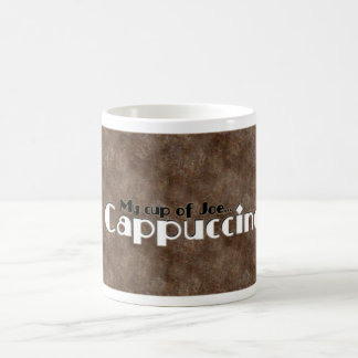 My Cup of Joe... Cappuccino