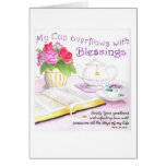 My Cup Overflows Birthday Card