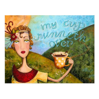 My Cup Runneth Over - Postcard