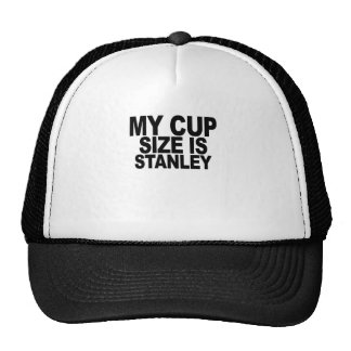 My Cup Size Is Stanley T-Shirts.png Trucker Hat