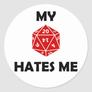 My D20 Hates Me Classic Round Sticker