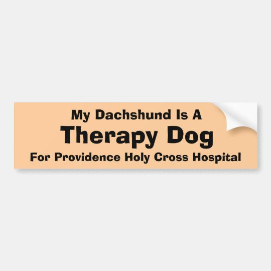 My Dachshund Is A Therapy Dog Bumper Sticker