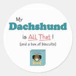 My Dachshund is All That! Round Sticker