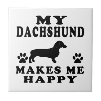 My Dachshund Makes Me Happy Tiles
