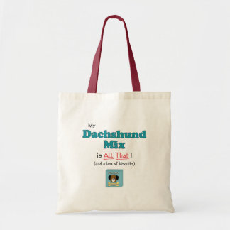 My Dachshund Mix is All That! Tote Bags
