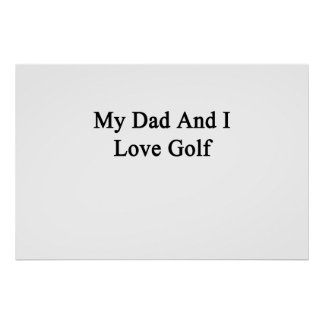 My Dad And I Love Golf Poster