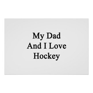 My Dad And I Love Hockey Poster