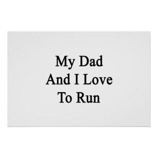My Dad And I Love To Run Poster