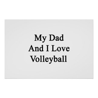 My Dad And I Love Volleyball Poster