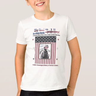 MY DAD AS A BRAVE HEROIC SOLDIER. T-Shirt