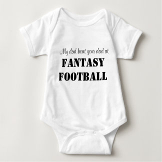 My dad beat your dad at FANTASY FOOTBALL Baby Bodysuit