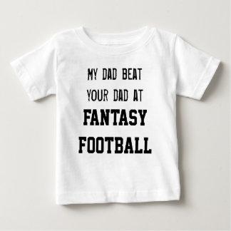 My dad beat your dad at FANTASY FOOTBALL T Shirt