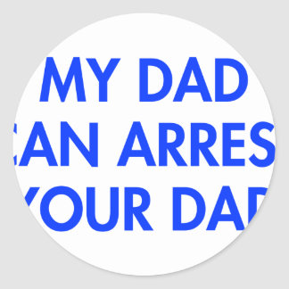 my-dad-can-arrest-your-dad-2-fut-blue.png classic round sticker