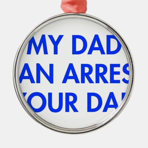 my-dad-can-arrest-your-dad-2-fut-blue.png adorno redondo plateado