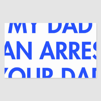 my-dad-can-arrest-your-dad-2-fut-blue.png rectangular sticker