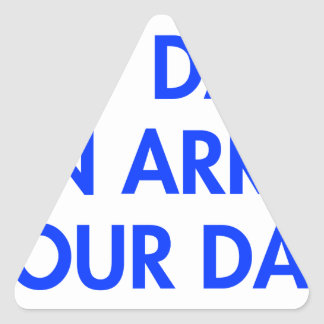 my-dad-can-arrest-your-dad-2-fut-blue.png triangle sticker