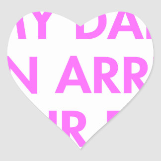 my-dad-can-arrest-your-dad-2-fut-pink.png heart sticker