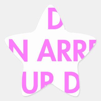 my-dad-can-arrest-your-dad-2-fut-pink.png pegatina en forma de estrella