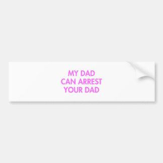 my-dad-can-arrest-your-dad-2-fut-pink.png pegatina para auto