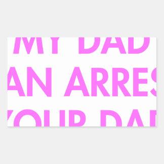 my-dad-can-arrest-your-dad-2-fut-pink.png pegatina rectangular