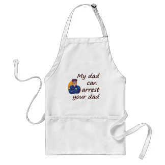 My dad can arrest your dad adult apron