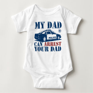My Dad Can Arrest Your Dad Baby Bodysuit