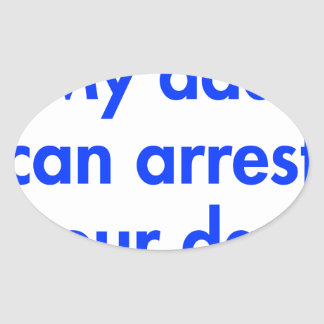 my-dad-can-arrest-your-dad-fut-blue.png oval sticker