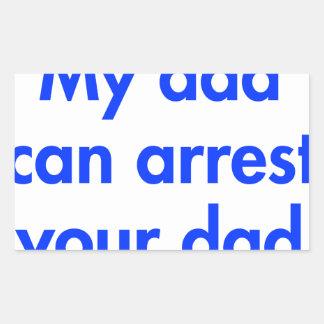 my-dad-can-arrest-your-dad-fut-blue.png rectangular sticker