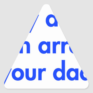 my-dad-can-arrest-your-dad-fut-blue.png triangle sticker