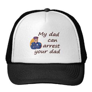 My dad can arrest your dad trucker hat