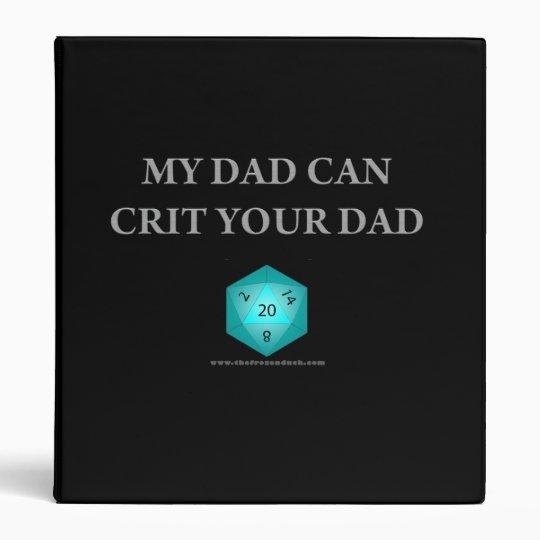 My Dad Can Crit Your Dad Binder