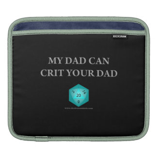 My Dad Can Crit Your Dad MacBook Sleeves