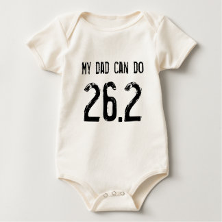 My dad can do 26.2 -- Can yours? Baby Bodysuit