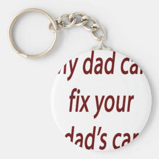 My Dad Can Fix Your Dad's Car Keychain
