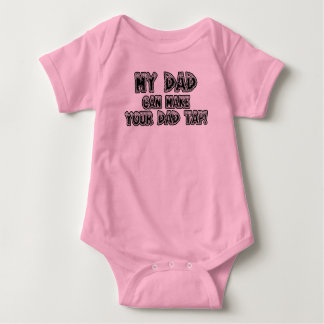 My Dad Can Make Your Dad Tap Baby Bodysuit