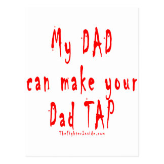My Dad can make your Dad Tap Postcard