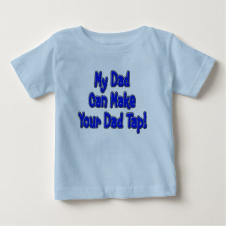 My Dad Can Make Your Dad Tap! Tshirt