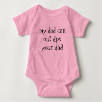 my dad can out dps your dad baby bodysuit