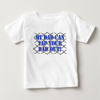 My Dad Can Tap Your Dad Out! MMA Design Baby T-Shirt