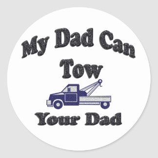 My Dad Can Tow Your Dad Classic Round Sticker