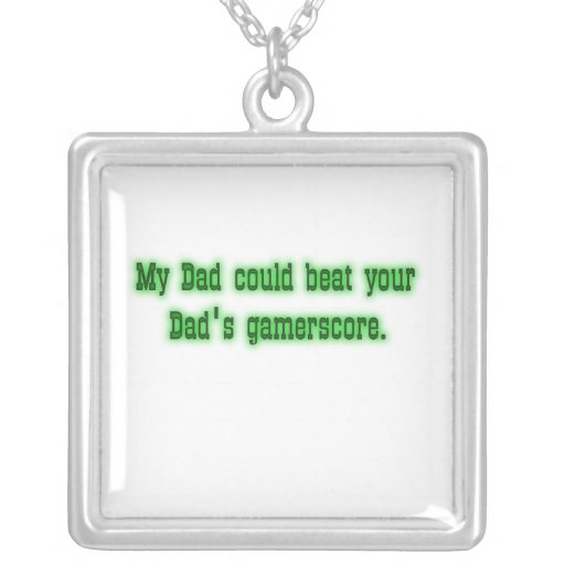 My Dad could beat your Dad's Gamerscore Necklace