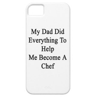 My Dad Did Everything To Help Me Become A Chef iPhone 5 Covers