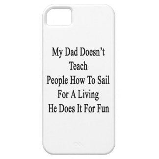 My Dad Doesn't Teach People How To Sail For A Livi iPhone SE/5/5s Case